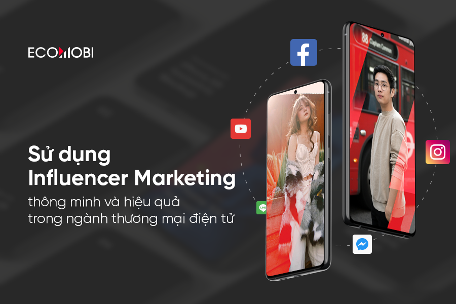 Su dung Influencer Marketing trong ky nguyen Social Commerce