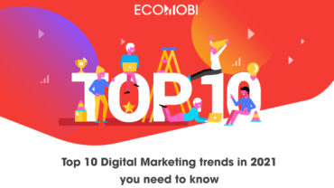 Top 10 Digital Marketing trends in 2021 you need to know