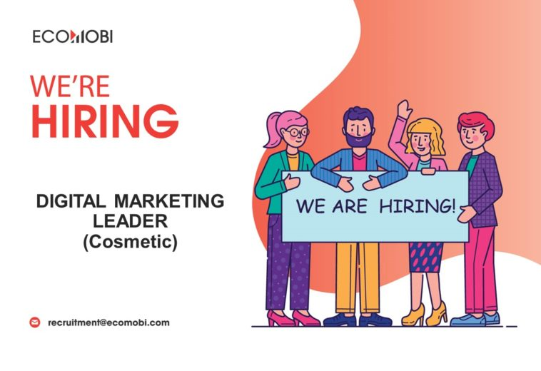 URGENT ! DIGITAL MARKETING LEADER (Cosmetic)| FULL TIME | HANOI