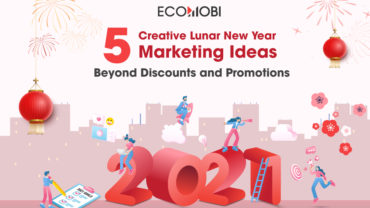 5 Creative Chinese New Year Marketing Ideas Beyond Discounts and Promotions