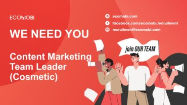 CONTENT MARKETING TEAM LEADER (COSMETIC PRODUCT) | FULL-TIME | HANOI