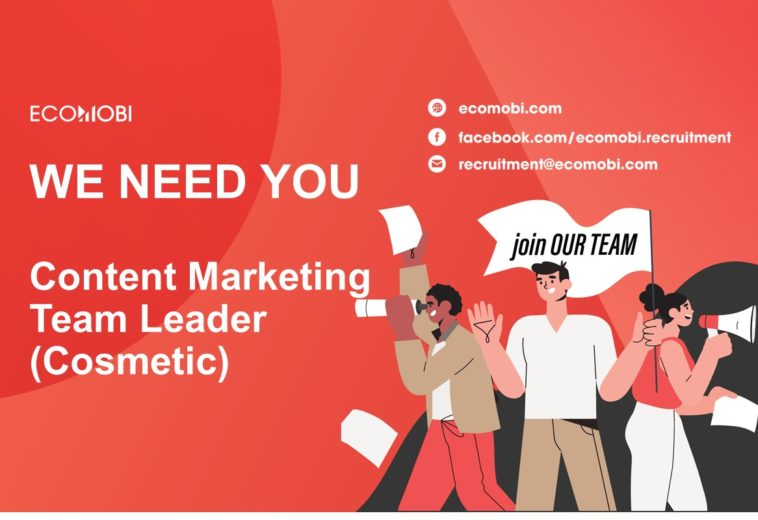 CONTENT MARKETING TEAM LEADER (COSMETIC PRODUCT)   FULL-TIME   HANOI